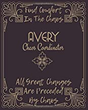 AVERY : Find Comfort In The Chaos: Chaos Coordinator Journal : to-do List Gratitude, Shopping List, Recipe Sheet & Goals L...