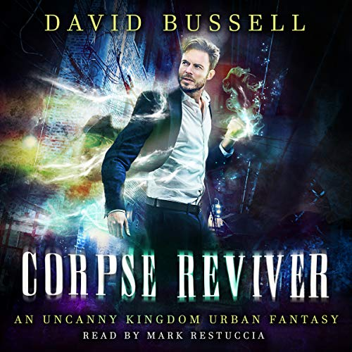 Corpse Reviver: An Uncanny Kingdom Urban Fantasy audiobook cover art