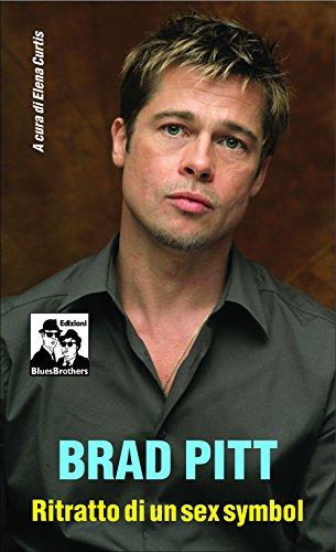 Brad Pitt. Ritratto di un sex symbol