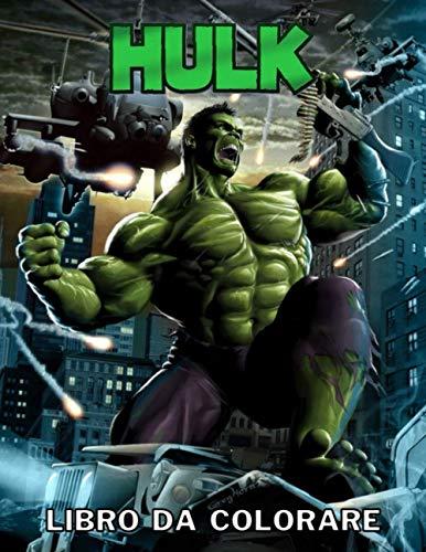 Hulk Libro Da Colorare: Oltre 100 pagine, +50 Pagine Da Colorare Di Alta Qualità Hulk, Regalo Perfetto Per i Fan Di Hulk