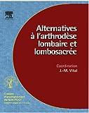 Alternatives à l'arthrodèse lombaire et lombosacrée (n° 96) (Cahiers d'enseignement de la SOFCOT)