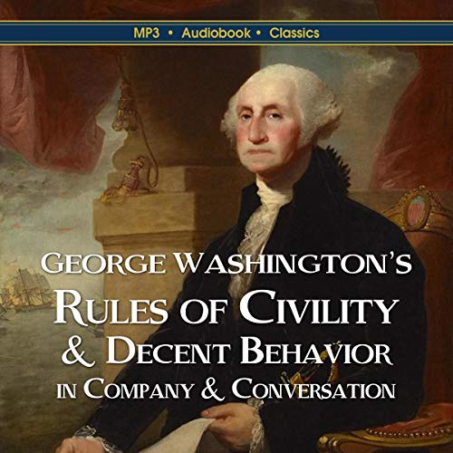 George Washington's Rules of Civility & Decent Behavior In Company & Conversation  By  cover art
