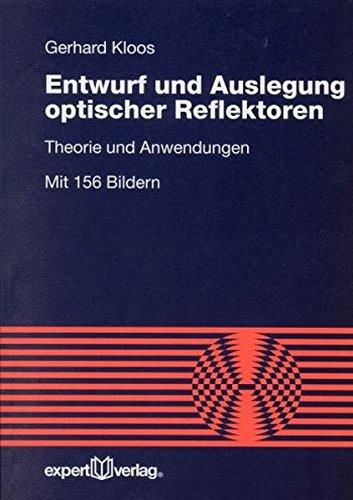 Entwurf und Auslegung optischer Reflektoren: Theorie und Anwendungen (Reihe Technik)