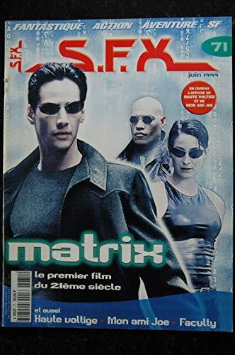 SFX 71 MATRIX - Haute Voltige - Mon Ami Joe - Faculty + Affiches - 56 pages - 1999 06