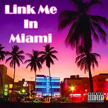 Link Me In Miami