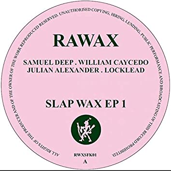 Slap Wax 1