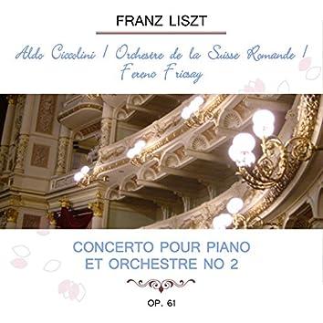 Aldo Ciccolini / Orchestre De La Suisse Romande / Ferenc Fricsay Play: Franz Liszt: Concerto Pour Piano Et Orchestre No 2, OP. 61 (Live)