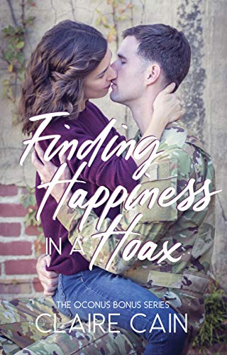 Finding Happiness in a Hoax: A Sweet Military Romance (The OCONUS Bonus Series Book 2) by [Claire Cain]