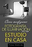 Cómo configurar Fotografía de Iluminación en un Estudio en Casa