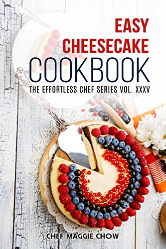 Easy Cheesecake Cookbook (Cheesecake Cookbook, Cheesecake