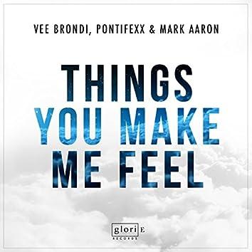 Things You Make Me Feel