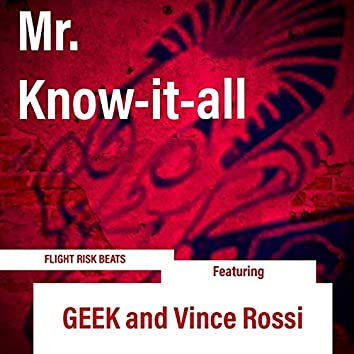 Mr. Know-It-All (feat. Geek & Vince Rossi)
