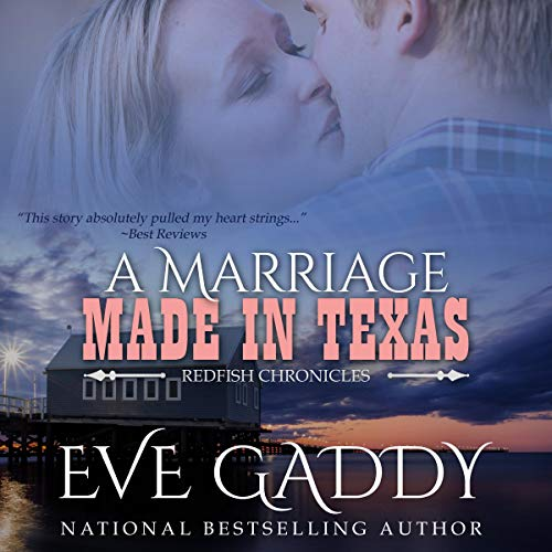A Marriage Made in Texas: A Texas Coast Romance Audiobook By Eve Gaddy cover art