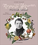 Marguerite Yourcenar - Portrait intime