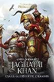 Jaghatai Khan - L'aigle guerrier de Chogoris