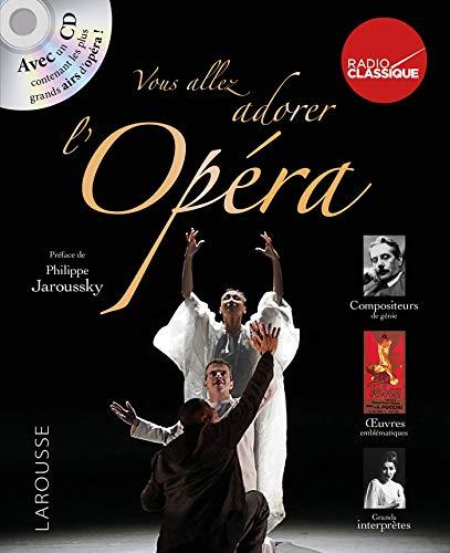 Le livre Vous allez adorer l'opéra