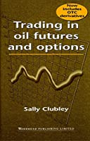 Trading in Oil Futures and Options