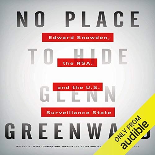 No Place to Hide Audiobook By Glenn Greenwald cover art
