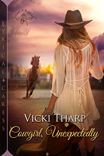 Cowgirl, Unexpectedly (Lazy S Ranch Book 1)
