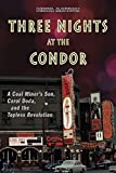 Three Nights at the Condor: A Coal Miner's Son, Carol Doda, and the Topless Revolution