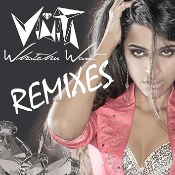 Whatchu Want Remix EP