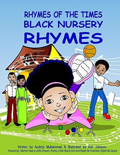 Compare Textbook Prices for Rhymes Of The Times-Black Nursery Rhymes: Black Nursery Rhymes  ISBN 9781984910530 by Muhammad, Audrey,Johnson, Kofi
