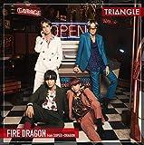 TRIANGLE -FIRE DRAGON-