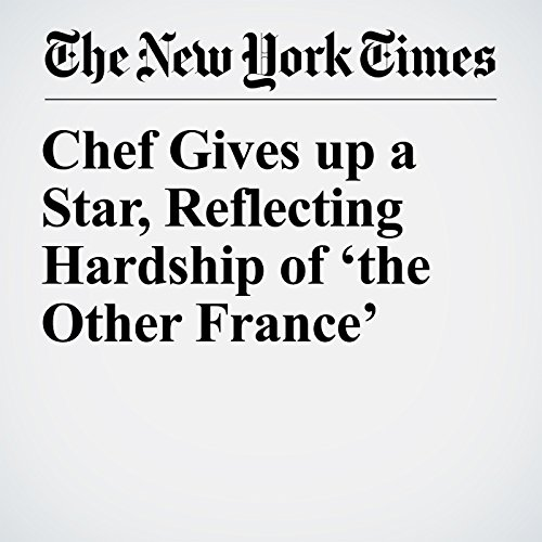 Chef Gives up a Star, Reflecting Hardship of 'the Other France' copertina