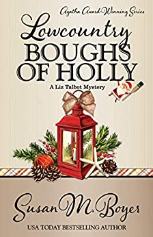 Lowcountry Boughs of Holly (A Liz Talbot Mystery Book 10) by [Susan M.  Boyer]