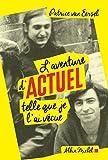 L'Aventure d'Actuel telle que je l'ai vécue - Format Kindle - 15,99 €