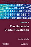 The Uncertain Digital Revolution (Computing and Connected Society Set Book 1) (English Edition)