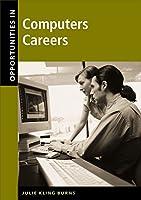 Opportunities in Computer Careers (Opportunities in ...)