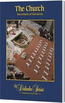 The Church, Sacrament of Salvation: Parish Edition - Book  of the Didache Series: Parish Edition