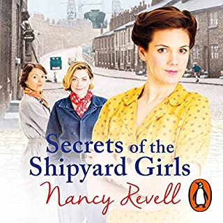 Secrets of the Shipyard Girls     Shipyard Girls, Book 3              By:                                                                                                                                 Nancy Revell                               Narrated by:                                                                                                                                 Janine Birkett                      Length: 15 hrs and 26 mins     7 ratings     Overall 5.0