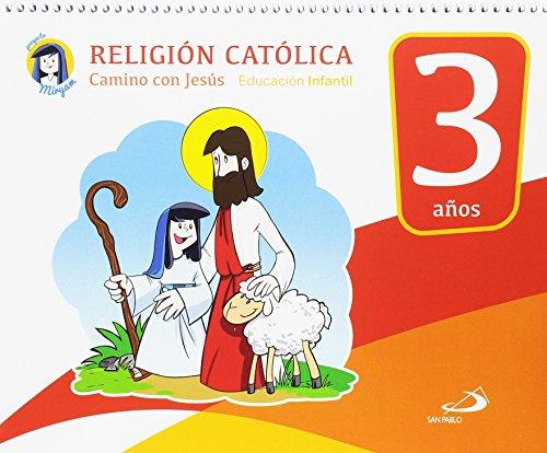 Religión católica - Educación infantil 3 años: Camino con Jesús - Libro del alumno - Proyecto Miryam