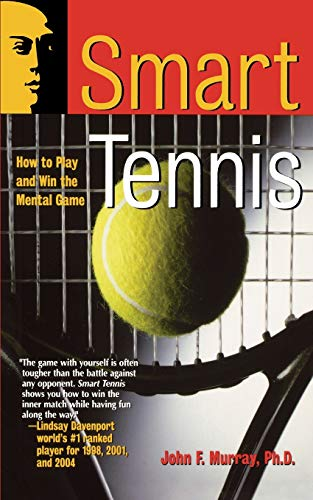 Smart Tennis: How to Play and Win the Mental Game (Smart Sport Series)