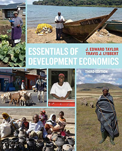 Compare Textbook Prices for Essentials of Development Economics, Third Edition Third Edition ISBN 9780520343573 by Lybbert, Travis J.,Taylor, J. Edward