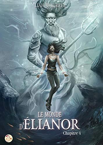 Le Monde d'Élianor - Chapitre 4 par [Liah Waureel, Nicolas Jamonneau, CyPLoG]