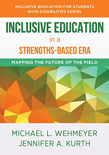 Compare Textbook Prices for Inclusive Education in a Strengths-Based Era: Mapping the Future of the Field Inclusive Education for Students with Disabilities  ISBN 9781324015994 by Wehmeyer, Michael L.,Kurth, Jennifer