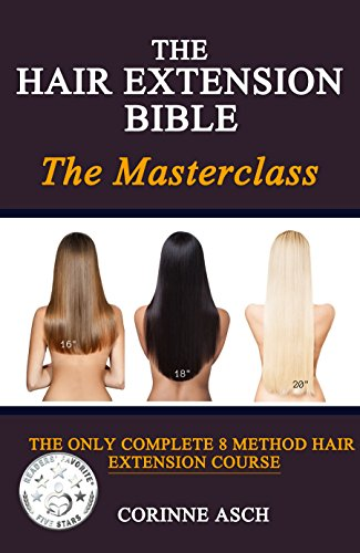 The Hair Extension Bible- The Masterclass: A Comple 8 Course Manual (English Edition)