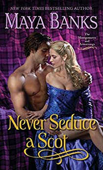 Never Seduce a Scot: The Montgomerys and Armstrongs by [Maya Banks]