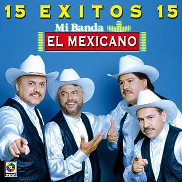 15 Exitos - Mi Banda El Mexicano