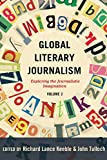 Global Literary Journalism: Exploring the Journalistic Imagination, Volume 2 (Mass Communication and Journalism, Band 15) - John Tulloch