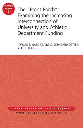 The 'Front Porch': Examining the Increasing Interconnection of University and Athletic Department Funding: AEHE Volume 41, Number 5 (J-B ASHE Higher Education Report Series (AEHE))