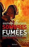 SOMBRES FUMEES - LIVRE DE BORD D'UN OFFICIER DES POMPIERS DE PARIS