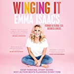 Winging It                   By:                                                                                                                                 Emma Isaacs                               Narrated by:                                                                                                                                 Emma Isaacs                      Length: 5 hrs and 40 mins     145 ratings     Overall 4.7