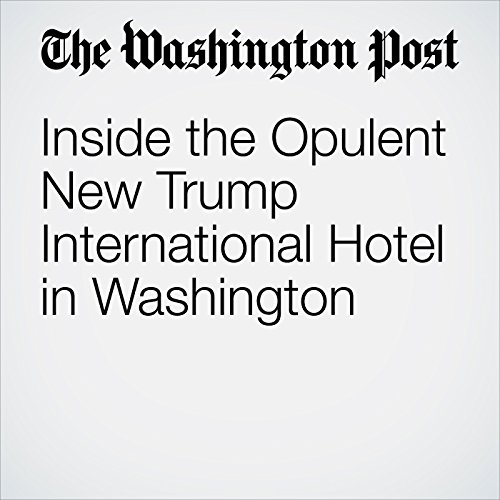 Inside the Opulent New Trump International Hotel in Washington                   By:                                                                                                                                 Jonathan O'Connell,                                                                                        Drew Harwell                               Narrated by:                                                                                                                                 Jenny Hoops                      Length: 11 mins     Not rated yet     Overall 0.0