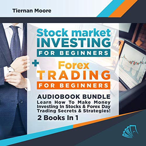 Stock Market Investing for Beginners & Forex Trading for Beginners Audiobook Bundle: Learn How to Make Money Investing in Stocks & Forex Day Trading Secrets & Strategies - 2 Books in 1 audiobook cover art