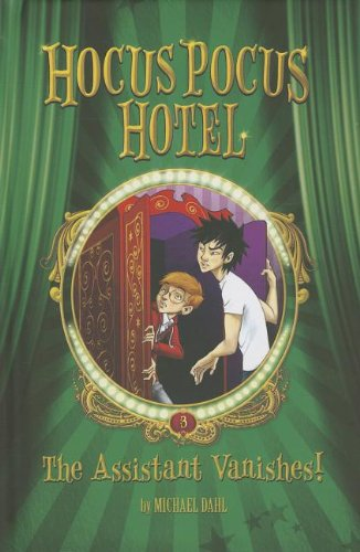 The Assistant Vanishes! (Hocus Pocus Hotel, Band 3)