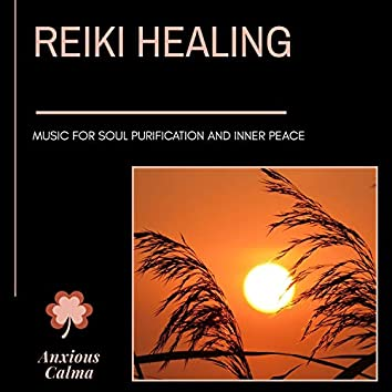 Reiki Healing - Music For Soul Purification And Inner Peace